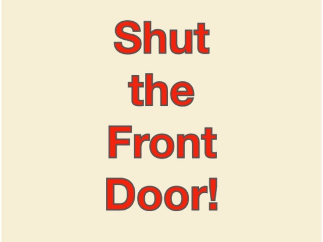 Shut The Front Door Song Keep Calm And Shut The Front