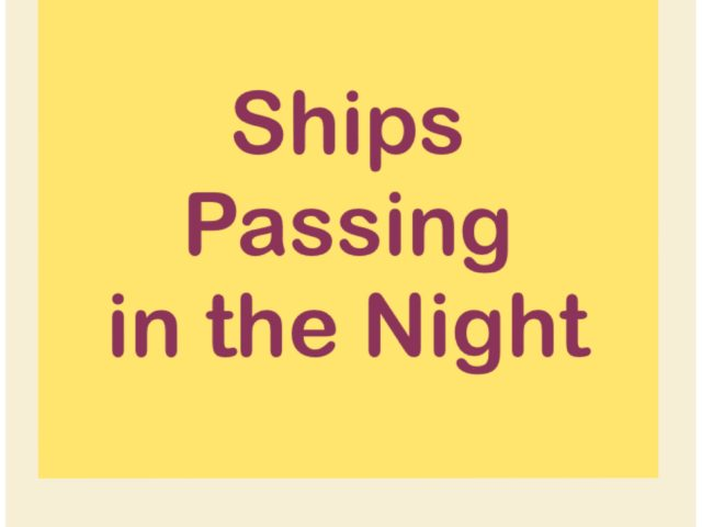 Ships Passing in the Night
