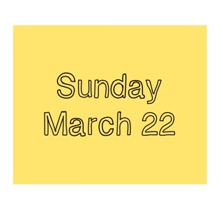 Sunday March 22