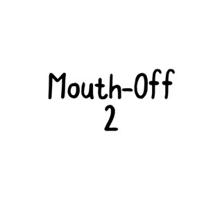Mouth-Off 2