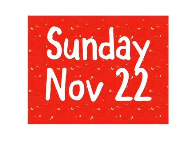 Sunday Nov 22